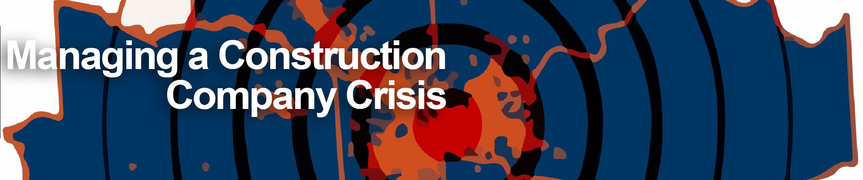 Managing a Construction Company Crisis